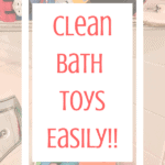 Clean bath toys easily! with clean bath toys in the background